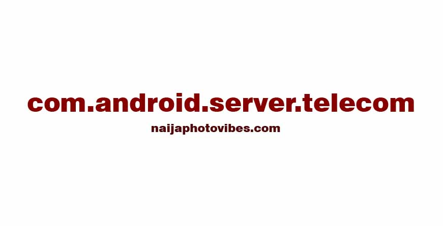 What is com android server telecom? | Best Guides 2021
