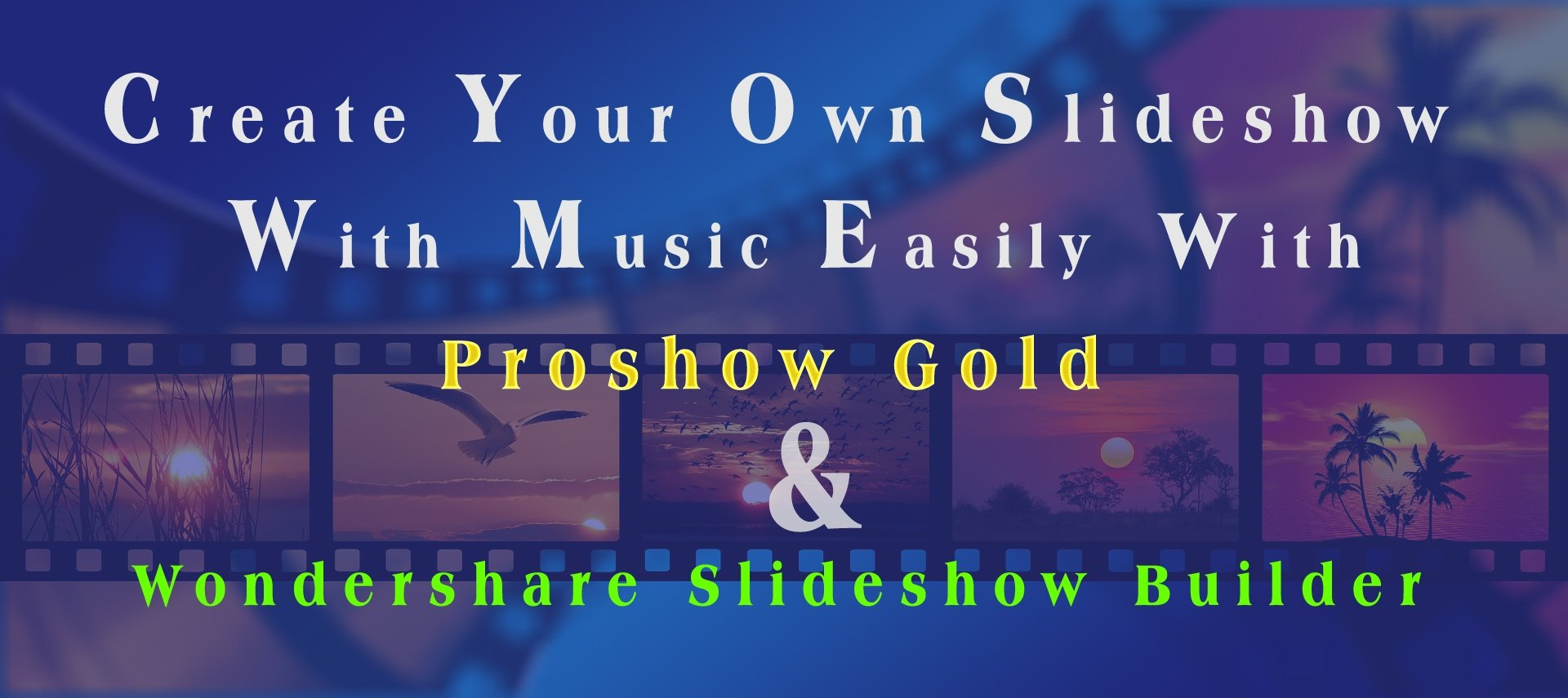Top 5 Software To make Photo Slideshow