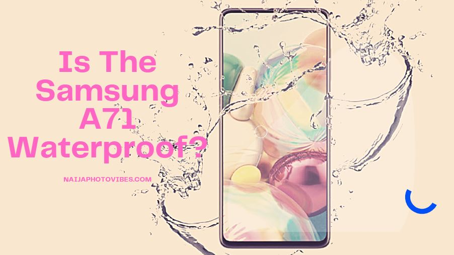 is the samsung a71 waterproof